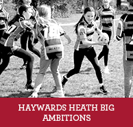 AMBITION ON AND OFF THE PITCH AT HAYWARDS HEATH RFC