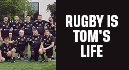 RUGBY IS REMARKABLE TOM'S LIFE